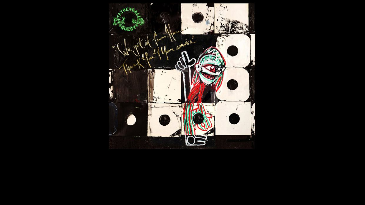 14. A Tribe Called Quest - We Got It From Here... Thank You 4 Your Service