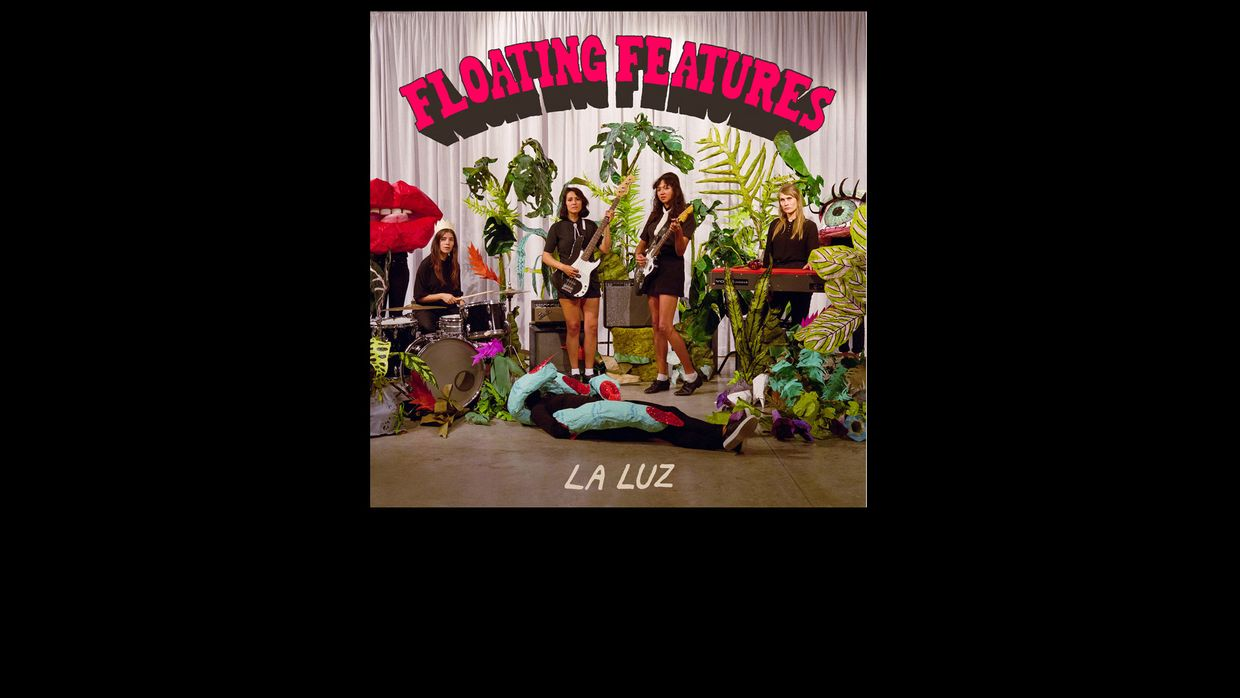 "28. La Luz - ""Floating Features"""