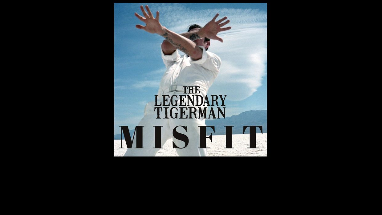 "6. The Legendary Tigerman - ""Misfit"""