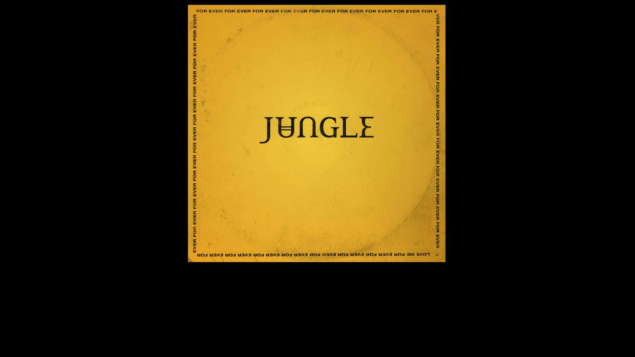 "12. Jungle - ""For Ever"""