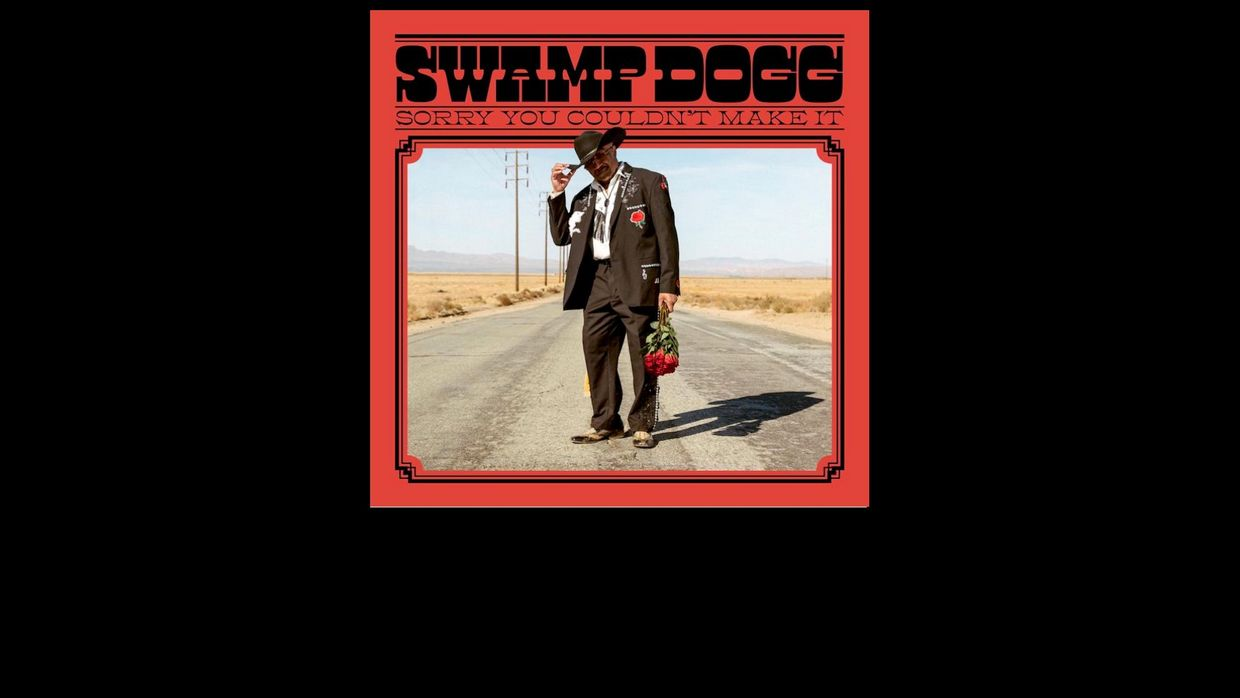 47. Swamp Dog – Sorry You Couldn't Make It