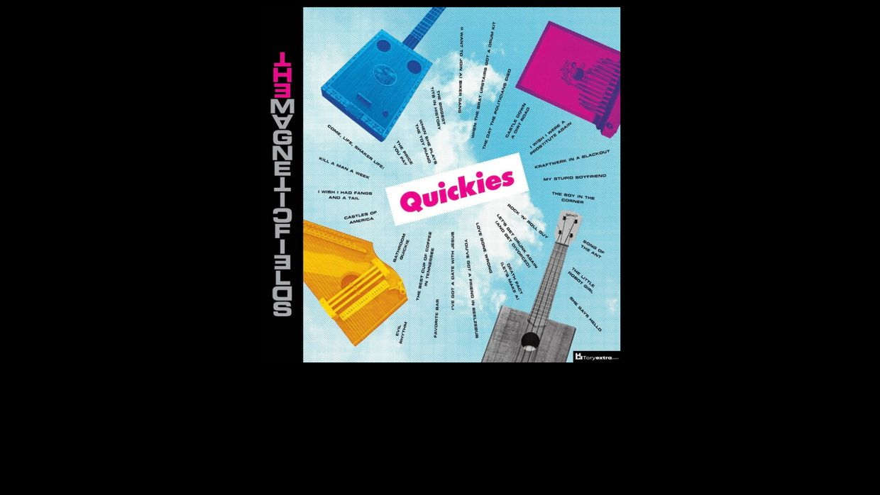 19. The Magnetic Fields – Quickies