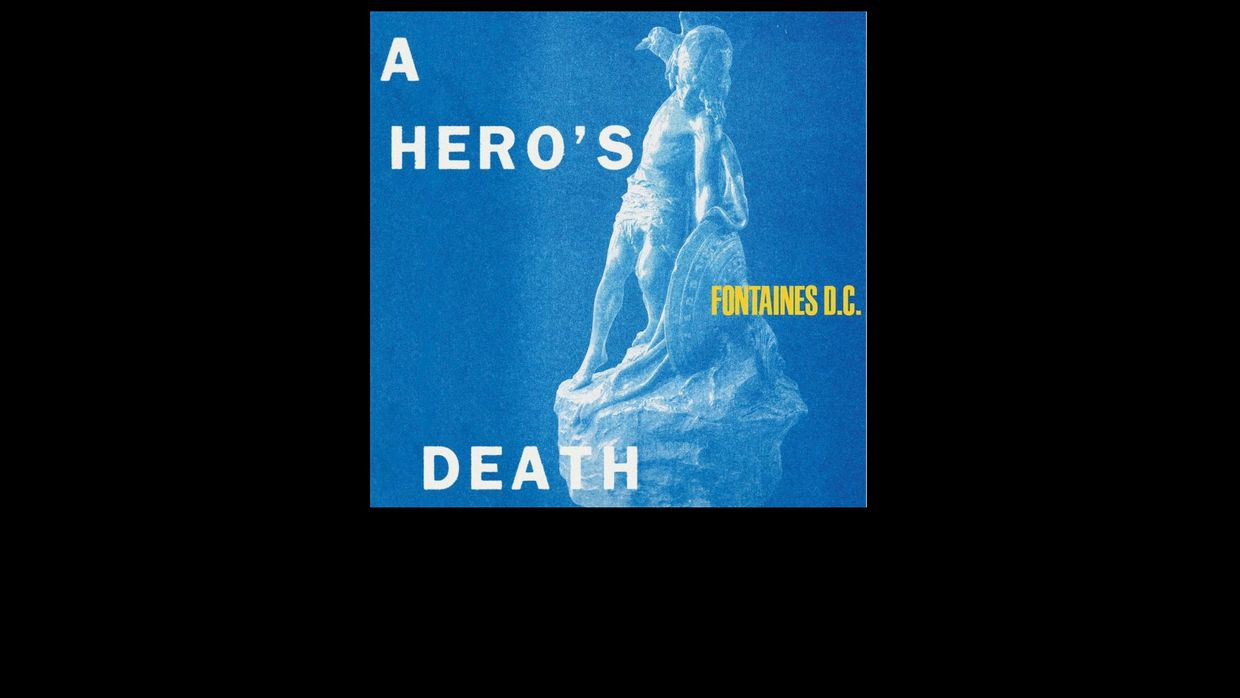 5. Fontaines D.C. - A Hero's Death