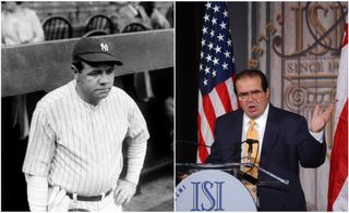 Babe Ruth/Antonin Scalia
